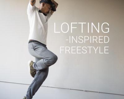 Lofting-Inspired Freestyle