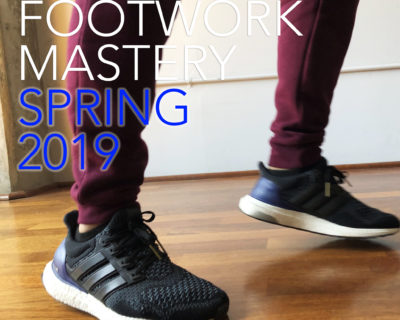 Footwork Mastery Spring 2019 (Enrollment Closed)