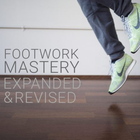 Footwork Mastery Fall 2021 (15 Weeks) Enrollment is open NOW!
